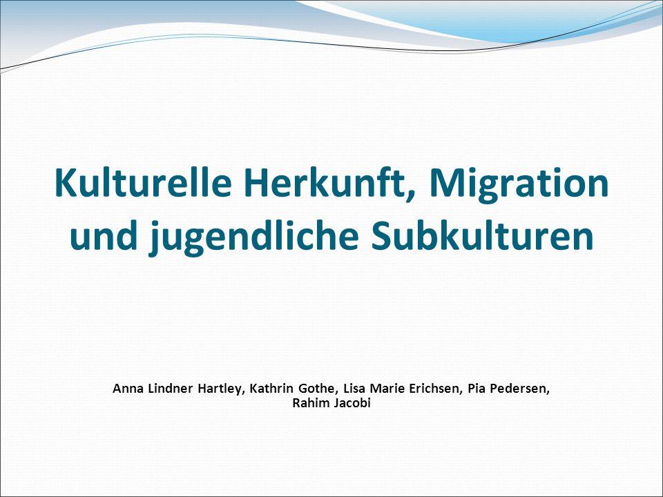 Kulturelle Herkunft, Migration und jugendliche Subkulturen