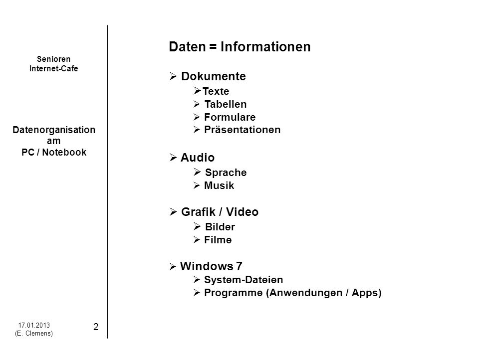 Daten = Informationen Dokumente Texte Audio Sprache Grafik / Video
