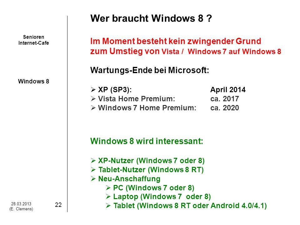 Wer braucht Windows 8 Im Moment besteht kein zwingender Grund