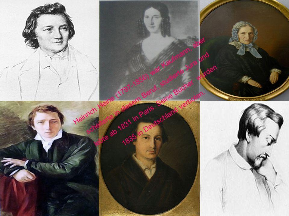 Heinrich Heine (1797-1856) war Kaufmann, aber scheiterte in diesem Beruf, studierte Jura und lebte ab 1831 in Paris.