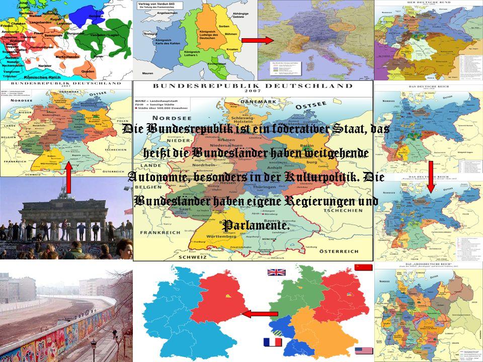 Die Bundesrepublik ist ein föderativer Staat, das heißt die Bundesländer haben weitgehende Autonomie, besonders in der Kulturpolitik.