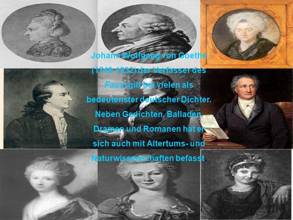 Johann Wolfgang von Goethe (1749-1832) der Verfasser des