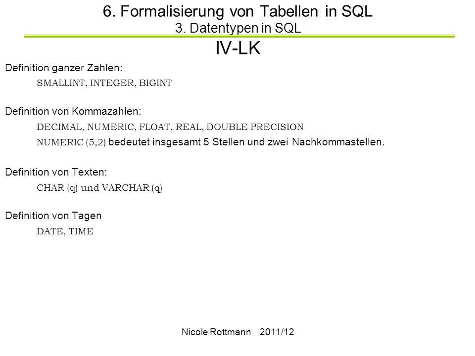 6. Formalisierung von Tabellen in SQL 3. Datentypen in SQL IV-LK
