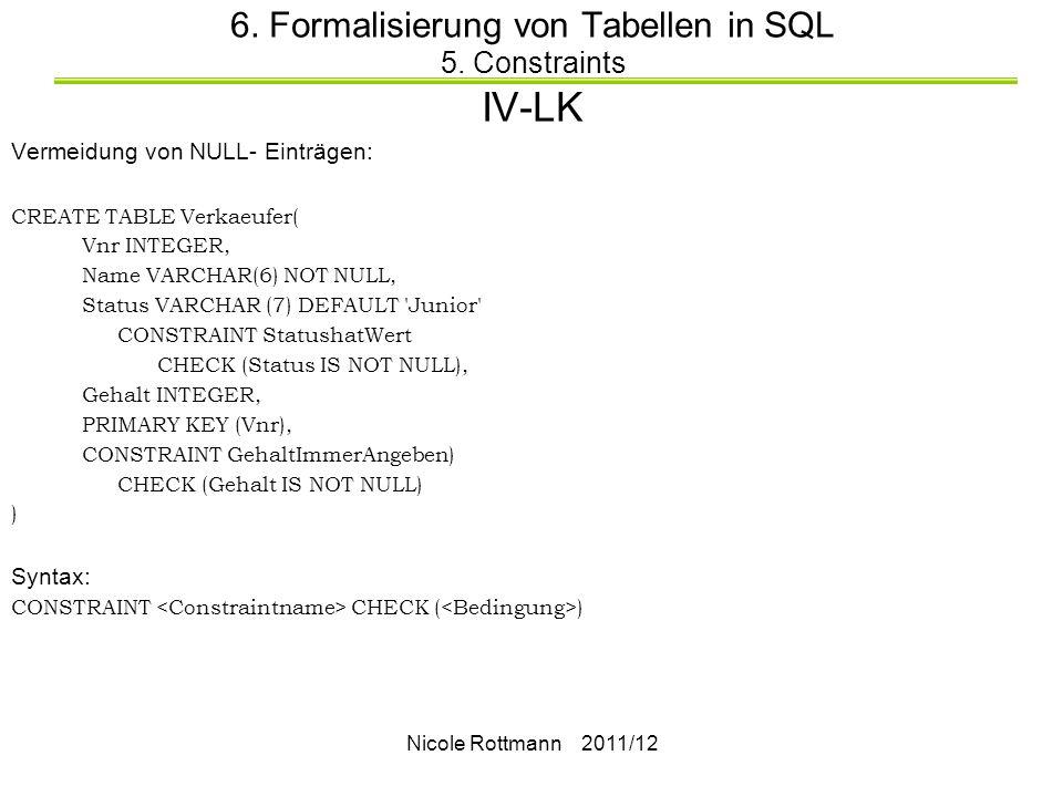 6. Formalisierung von Tabellen in SQL 5. Constraints IV-LK