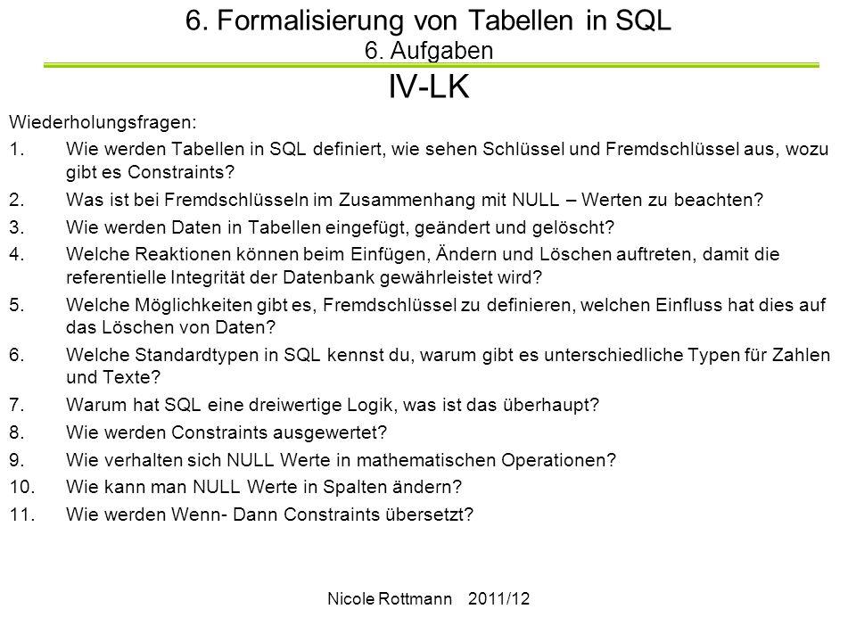 6. Formalisierung von Tabellen in SQL 6. Aufgaben IV-LK