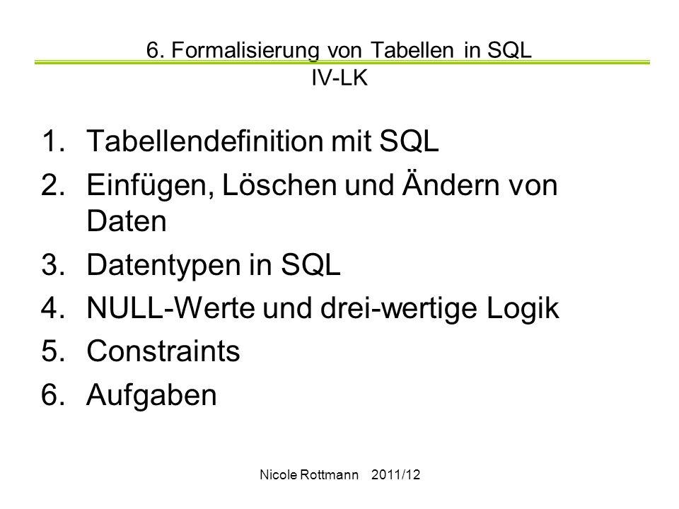 6. Formalisierung von Tabellen in SQL IV-LK