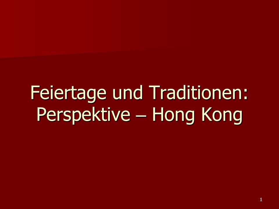 Feiertage und Traditionen: Perspektive – Hong Kong