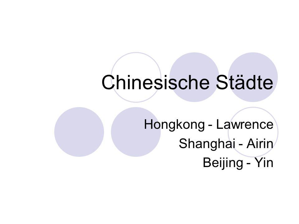 Hongkong - Lawrence Shanghai - Airin Beijing - Yin