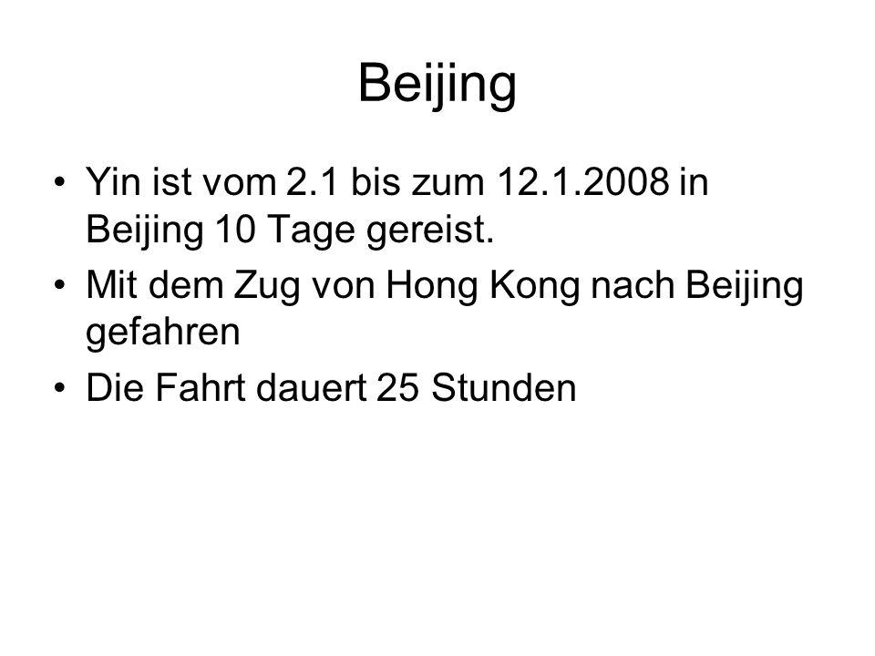 Beijing Yin ist vom 2.1 bis zum 12.1.2008 in Beijing 10 Tage gereist.