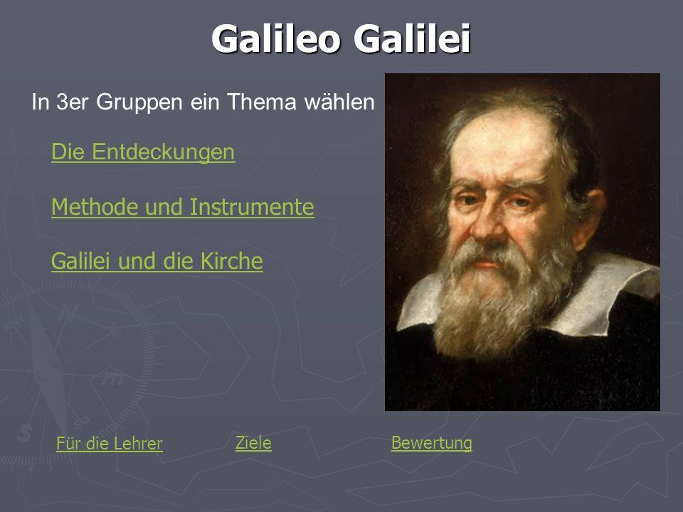 Galileo Galilei In 3er Gruppen ein Thema wählen Die Entdeckungen