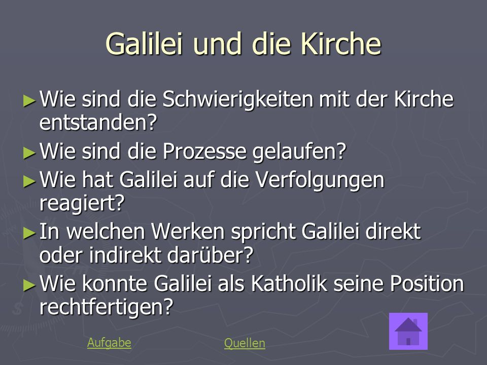 Galilei und die Kirche Wie sind die Schwierigkeiten mit der Kirche entstanden Wie sind die Prozesse gelaufen