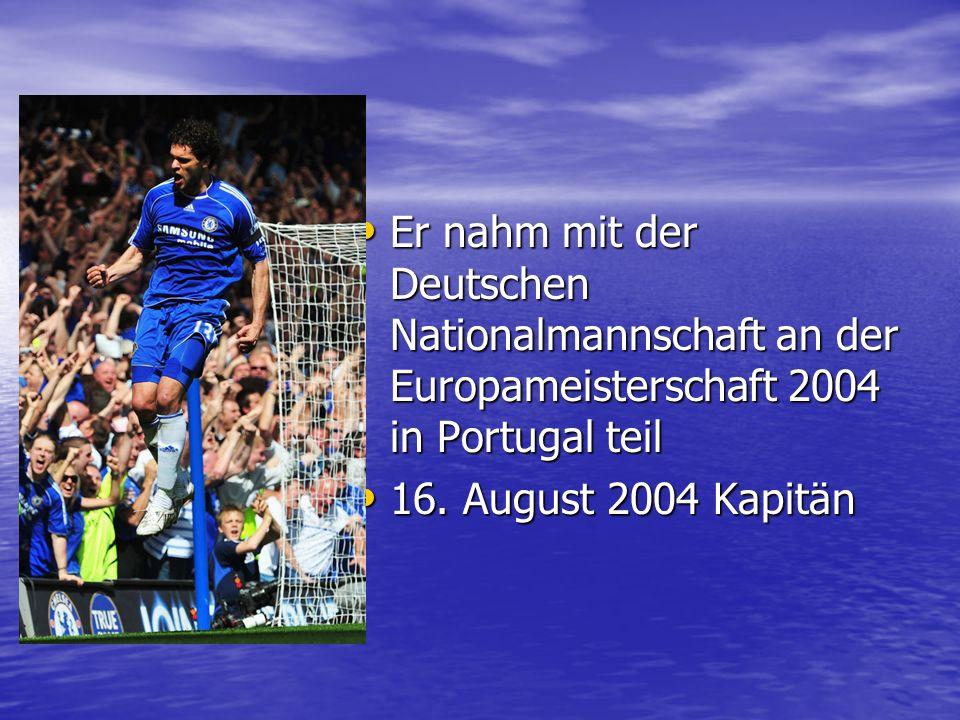 Er nahm mit der Deutschen Nationalmannschaft an der Europameisterschaft 2004 in Portugal teil