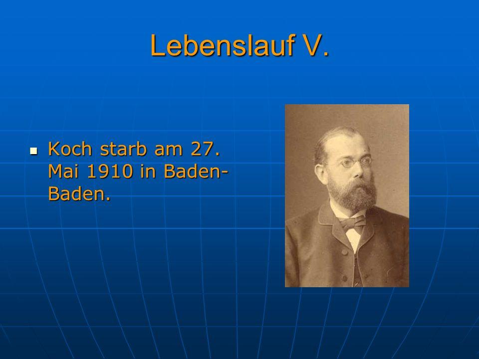 Lebenslauf V. Koch starb am 27. Mai 1910 in Baden-Baden.