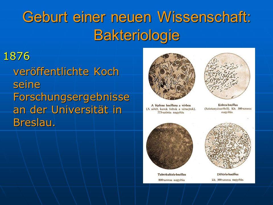 Geburt einer neuen Wissenschaft: Bakteriologie