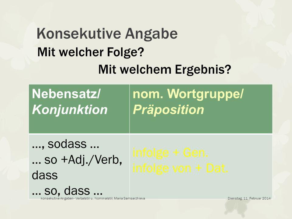 Konsekutive Angabe Mit welcher Folge Mit welchem Ergebnis Nebensatz/