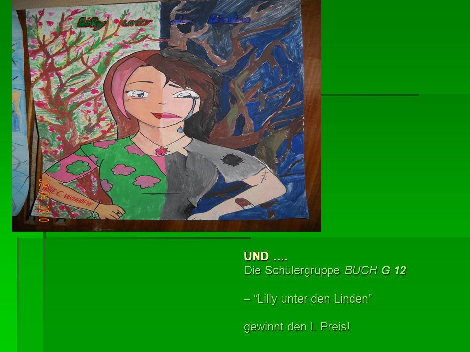 UND …. Die Schülergruppe BUCH G 12 – Lilly unter den Linden gewinnt den I. Preis!
