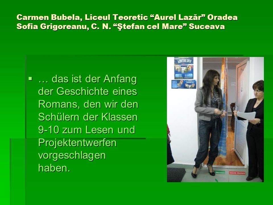Carmen Bubela, Liceul Teoretic Aurel Lazăr Oradea Sofia Grigoreanu, C. N. Ştefan cel Mare Suceava