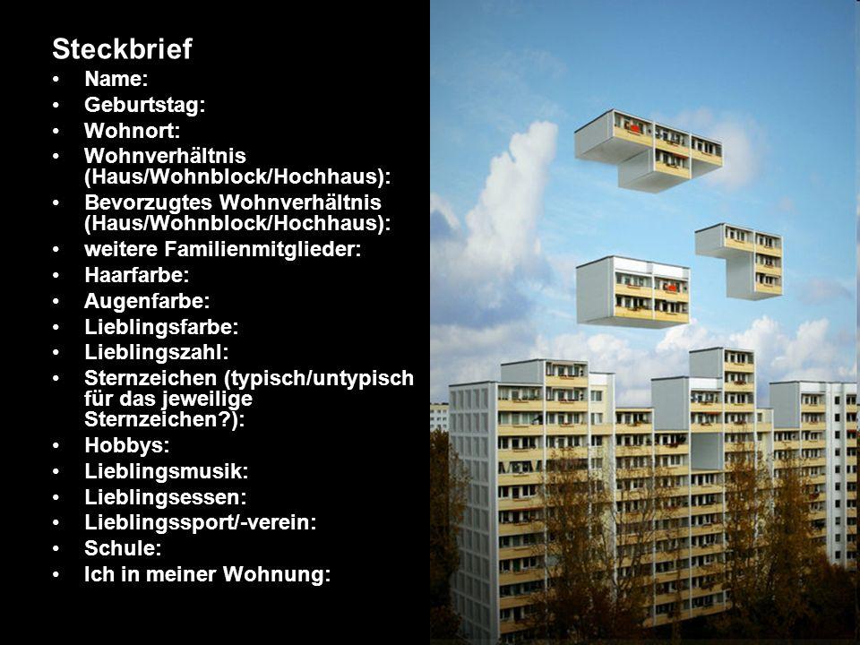 Steckbrief Name: Geburtstag: Wohnort: