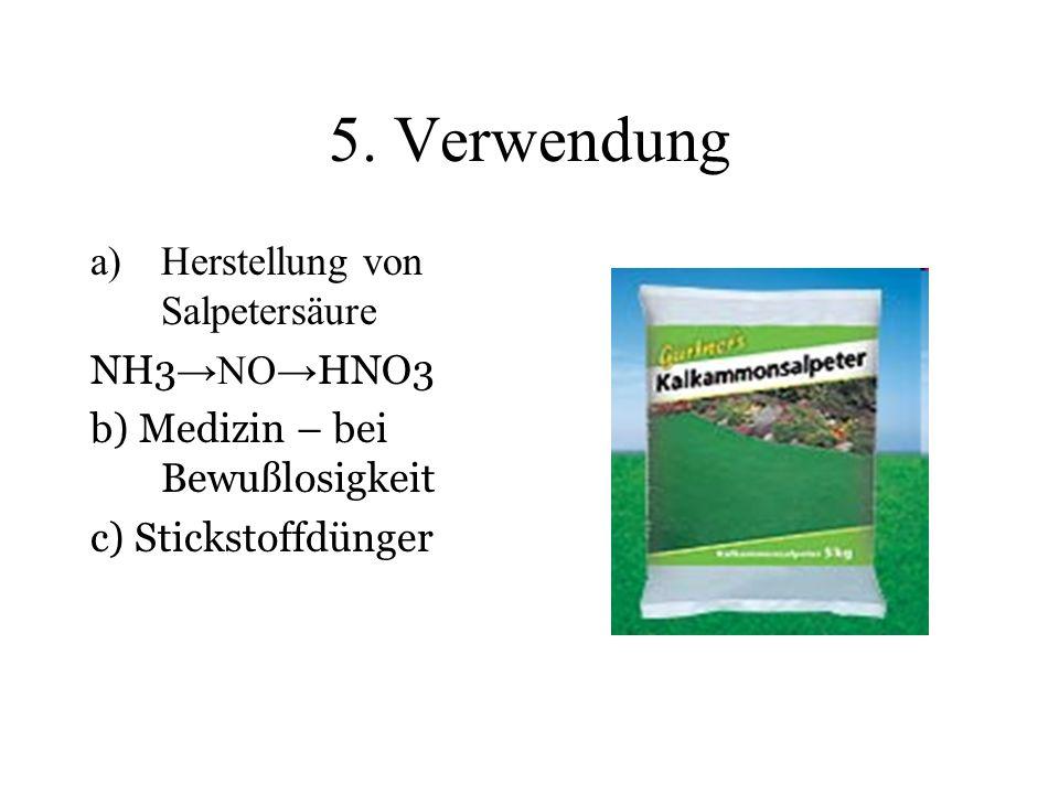 5. Verwendung Herstellung von Salpetersäure NH3→NO→HNO3