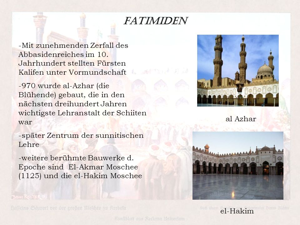 Fatimiden -Mit zunehmenden Zerfall des Abbasidenreiches im 10. Jahrhundert stellten Fürsten Kalifen unter Vormundschaft.
