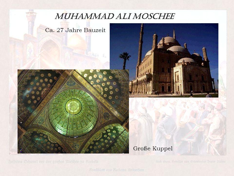 Muhammad Ali Moschee Ca. 27 Jahre Bauzeit Große Kuppel