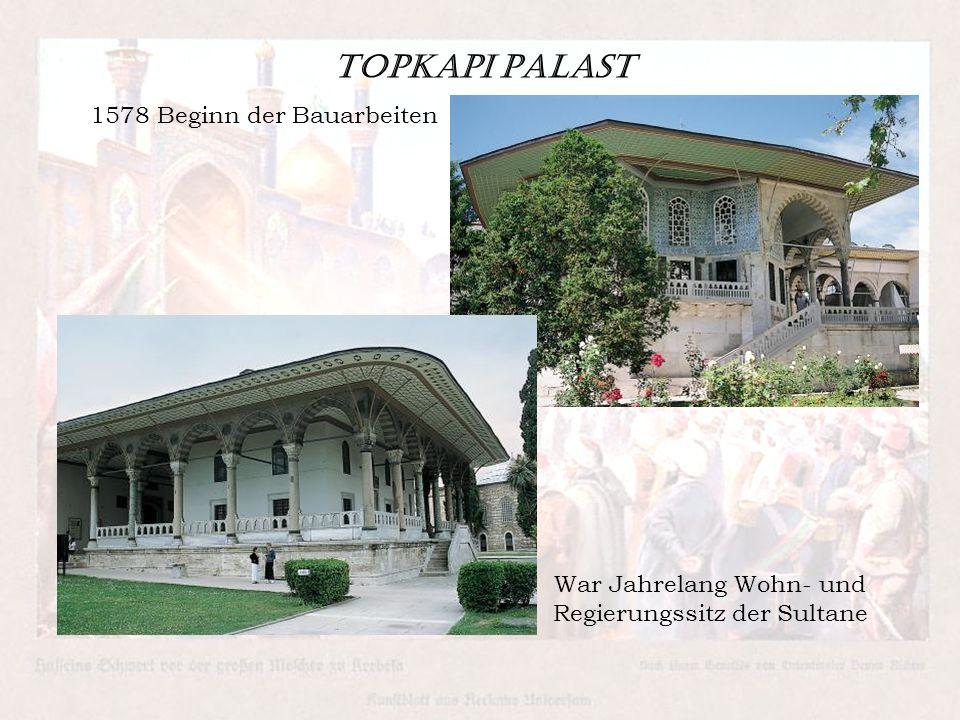 Topkapi Palast 1578 Beginn der Bauarbeiten