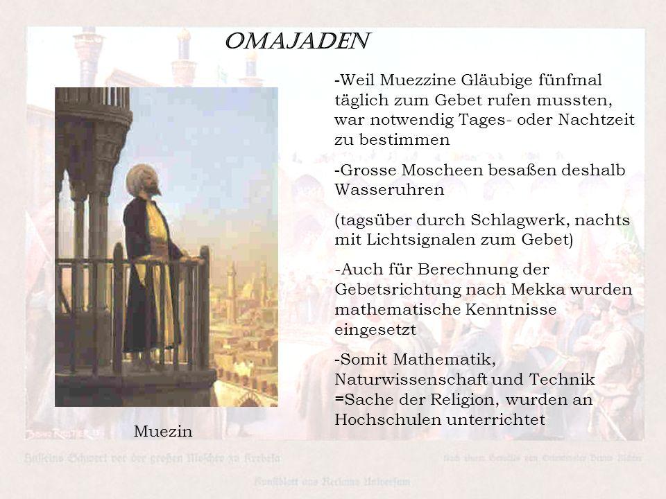 Omajaden -Weil Muezzine Gläubige fünfmal täglich zum Gebet rufen mussten, war notwendig Tages- oder Nachtzeit zu bestimmen.