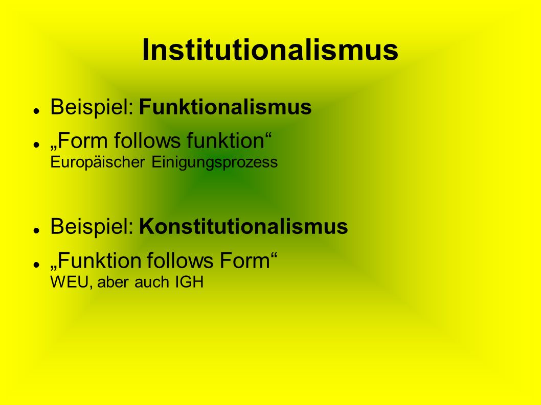 Institutionalismus Beispiel: Funktionalismus