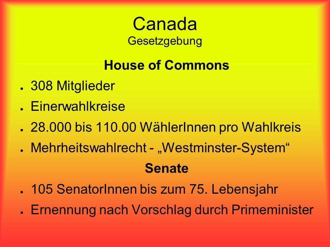 Canada Gesetzgebung House of Commons 308 Mitglieder Einerwahlkreise