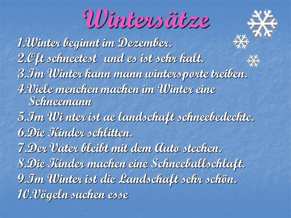 Wintersätze 1.Winter beginnt im Dezember.