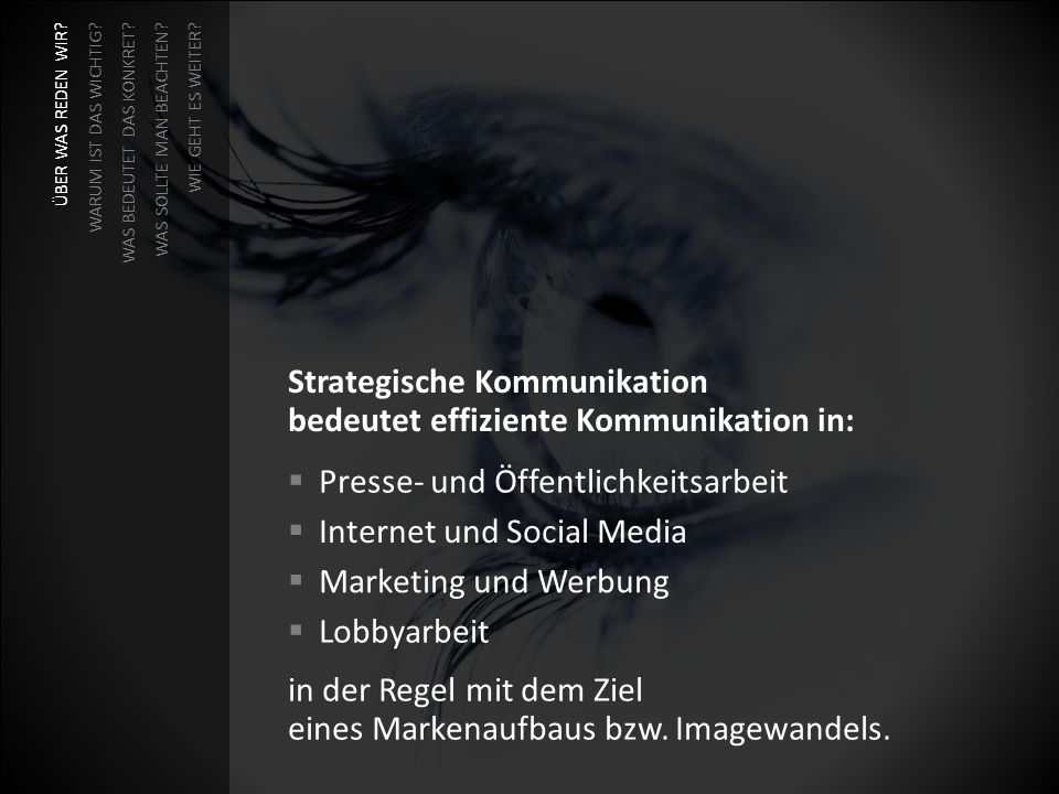 Strategische Kommunikation bedeutet effiziente Kommunikation in: