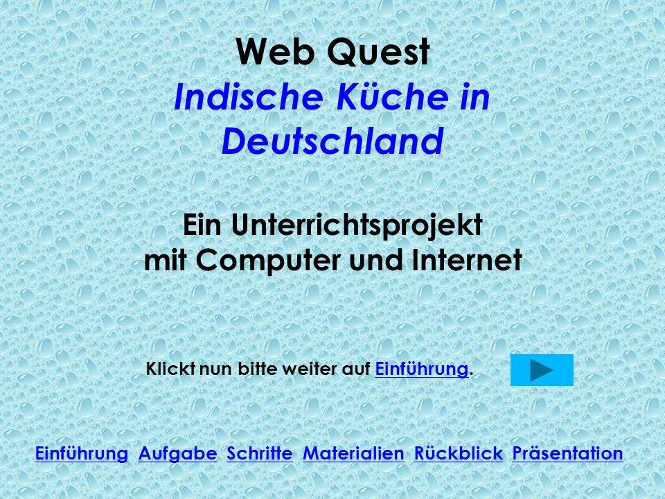 Web Quest Indische Küche in Deutschland Ein Unterrichtsprojekt mit Computer und Internet