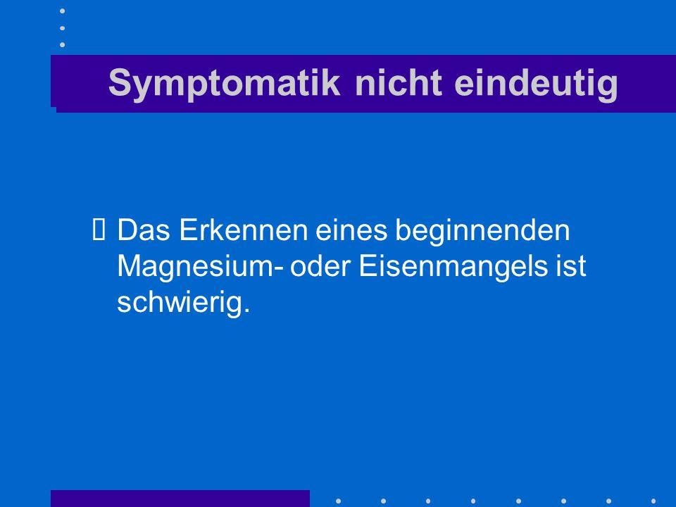 Symptomatik nicht eindeutig