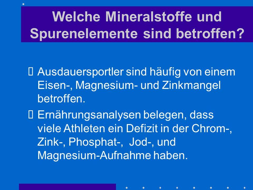 Welche Mineralstoffe und Spurenelemente sind betroffen