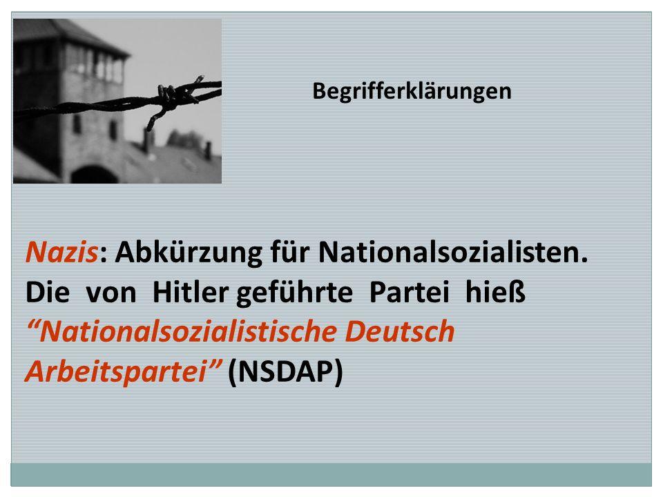 Nazis: Abkürzung für Nationalsozialisten.