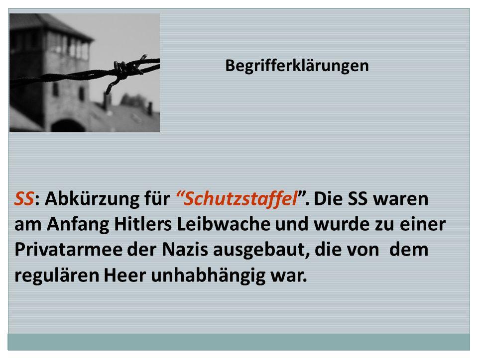 SS: Abkürzung für Schutzstaffel . Die SS waren