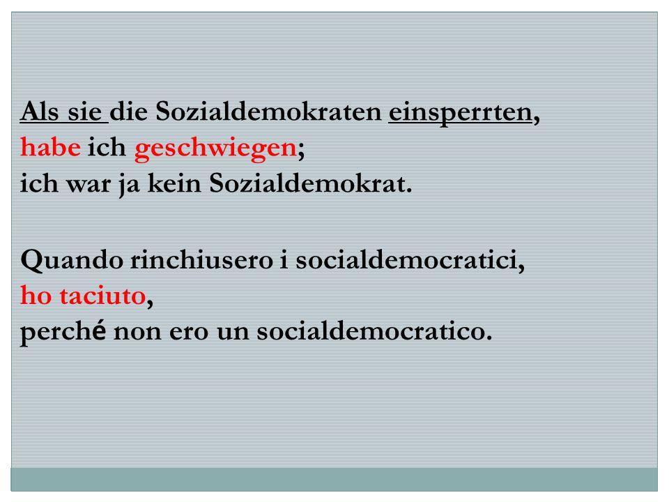 Als sie die Sozialdemokraten einsperrten, habe ich geschwiegen; ich war ja kein Sozialdemokrat.