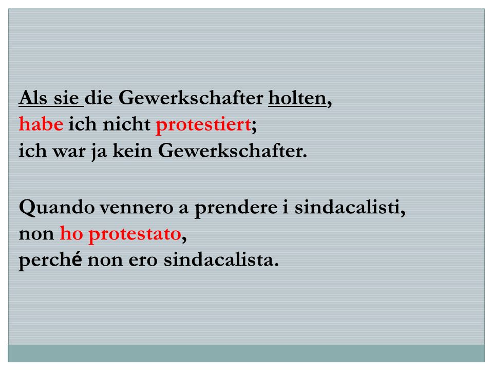 Als sie die Gewerkschafter holten, habe ich nicht protestiert; ich war ja kein Gewerkschafter.