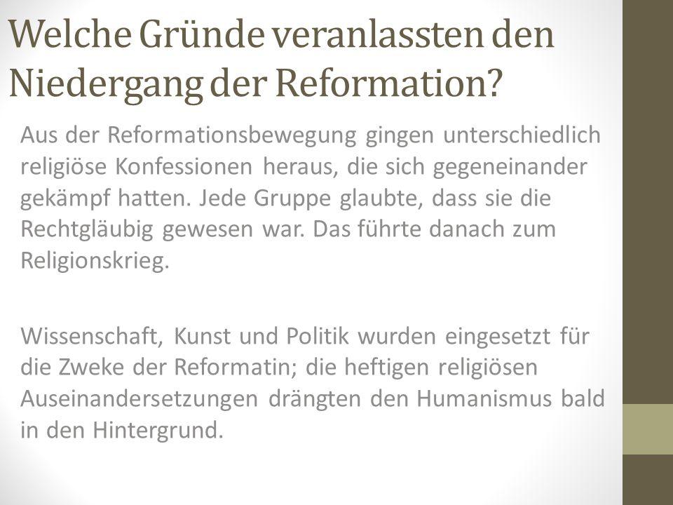 Welche Gründe veranlassten den Niedergang der Reformation