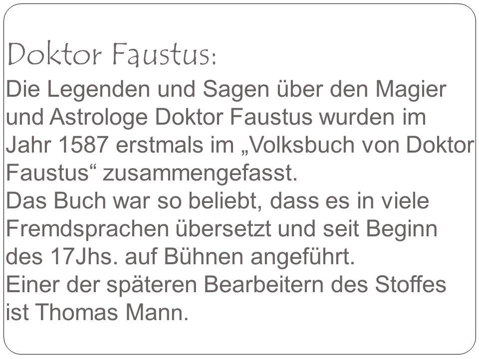 """Doktor Faustus: Die Legenden und Sagen über den Magier und Astrologe Doktor Faustus wurden im Jahr 1587 erstmals im """"Volksbuch von Doktor Faustus zusammengefasst."""