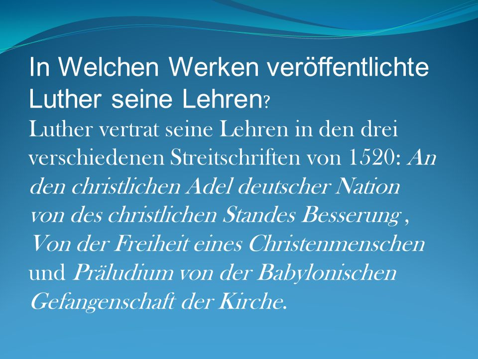 In Welchen Werken veröffentlichte Luther seine Lehren
