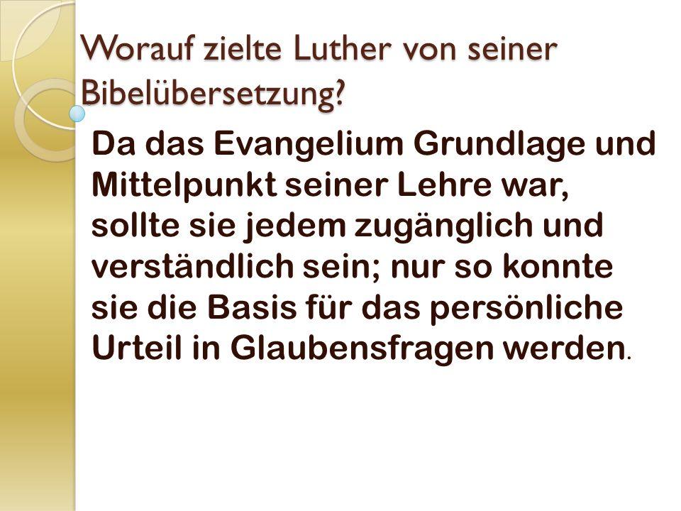 Worauf zielte Luther von seiner Bibelübersetzung