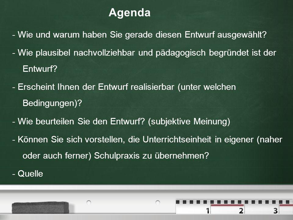 Agenda - Wie und warum haben Sie gerade diesen Entwurf ausgewählt