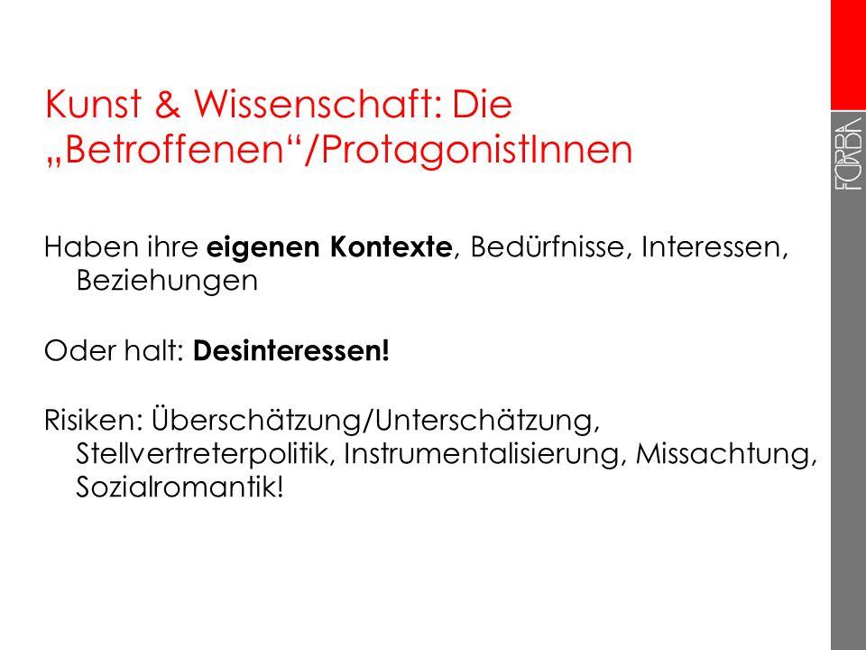 """Kunst & Wissenschaft: Die """"Betroffenen /ProtagonistInnen"""