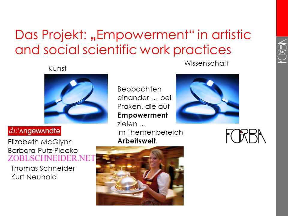 "Das Projekt: ""Empowerment in artistic and social scientific work practices"