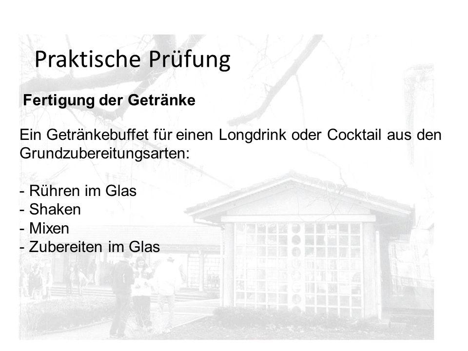 Praktische Prüfung Fertigung der Getränke. Ein Getränkebuffet für einen Longdrink oder Cocktail aus den Grundzubereitungsarten: