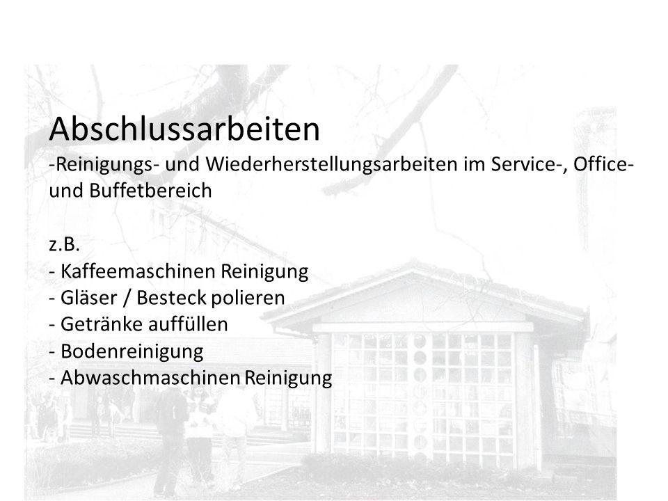 Abschlussarbeiten Reinigungs- und Wiederherstellungsarbeiten im Service-, Office- und Buffetbereich.