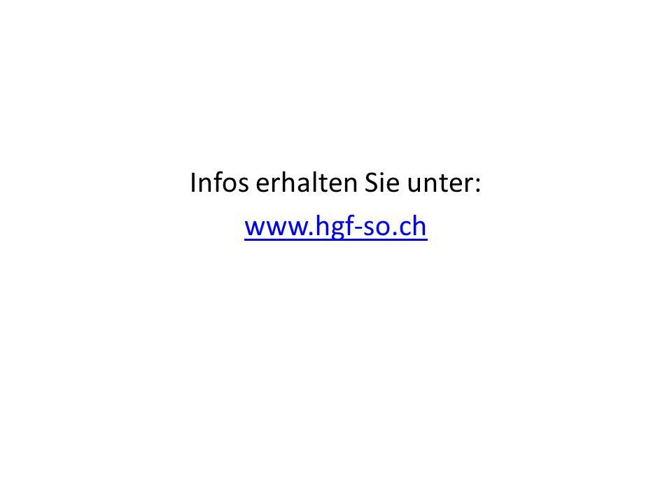 Infos erhalten Sie unter: www.hgf-so.ch