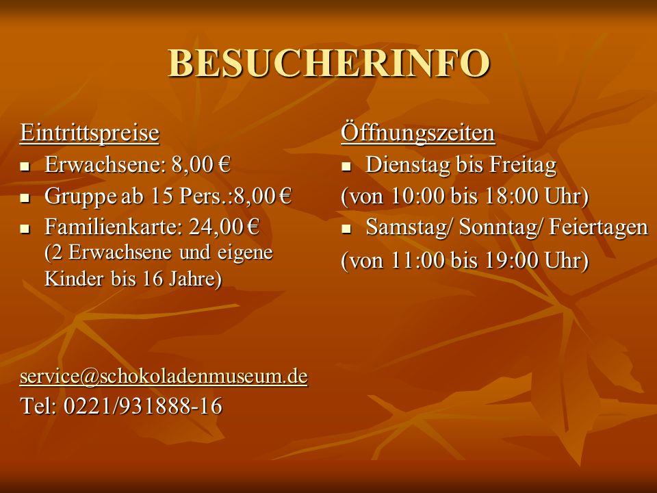 BESUCHERINFO Eintrittspreise Öffnungszeiten Erwachsene: 8,00 €