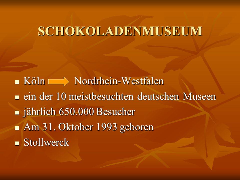 SCHOKOLADENMUSEUM Köln Nordrhein-Westfalen